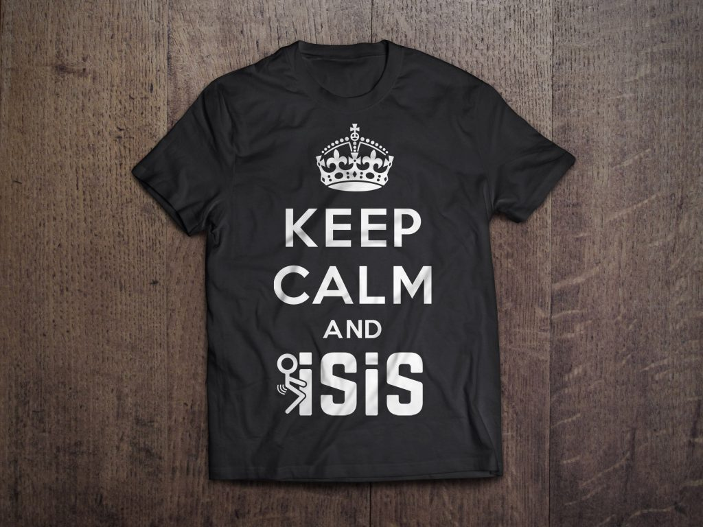 "Click here to purchase your ""Keep Calm & F*CK ISIS"" T-shirt!"