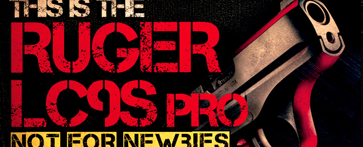 Ruger LC9s Pro: Not for Newbies
