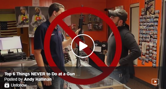 Top 6 Things NEVER to Do at a Gun Store